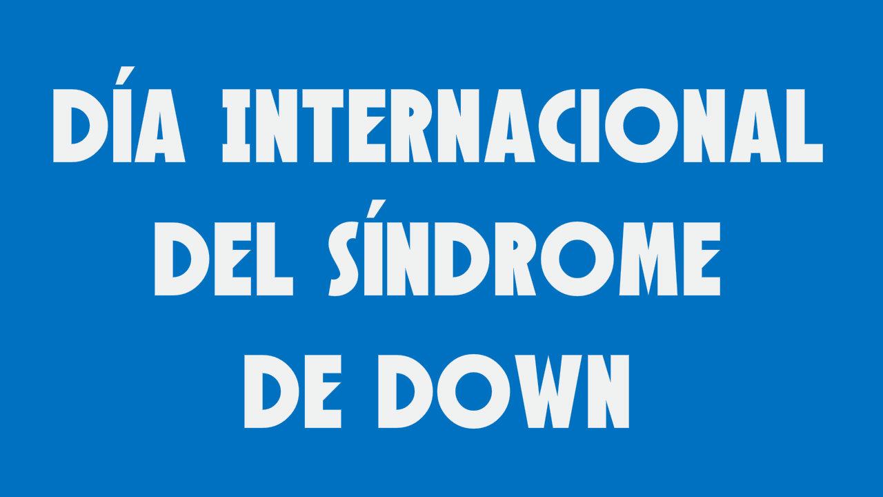 dia internacional del sindrome de down