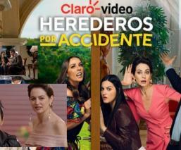 """""""Herederos por Accidente"""" la reina de las series, que llegó para divertirte"""