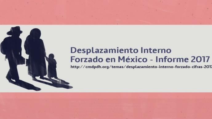 Más de 325 mil mexicanos han sido víctimas de desplazamiento interno forzado